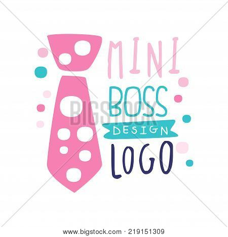 Original mini boss logo design. Abstract decorated pink tie and hand drawn lettering. Children theme original label for kids-focused business. Colorful flat vector illustration isolated on white.