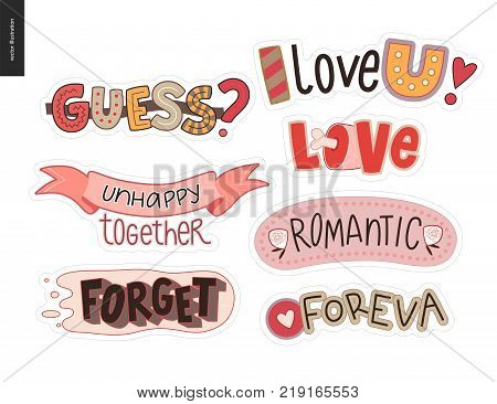 Set of contemporary girlie Love letter logo. A set of vector patches, logo and letter composition. Guess, I Love you, Romantic, Unhappy together, Forget, Foreva, Vector stickers kit.