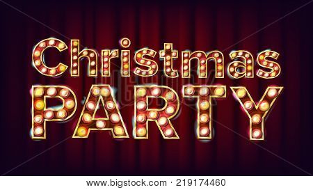 Christmas Party Sign Vector. Font Marquee Light. Carnival, Circus, Casino Style. Poster, Flyer, Greeting Card Template Event Illustration