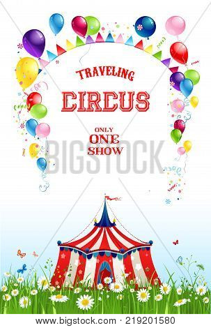 Circus illustration for design banner, ticket, leaflet, card, poster and so on. Traveling circus tent.