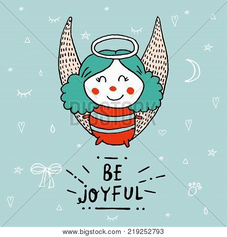 Cute Christmas angel with lettering Be Joyful. Angels Greeting Card. Greeting card: Christmas Angel. Creative hand drawn card with little Christmas Angel. Vector cartoon illustration. Merry Christmas and Happy New Year.