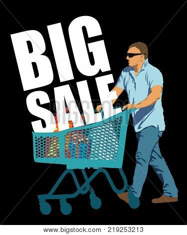 Big Sale. Creative colorful poster. Man on shopping with shopping trolley and shopping bags. Black Friday design template on black background. Vector illustration.