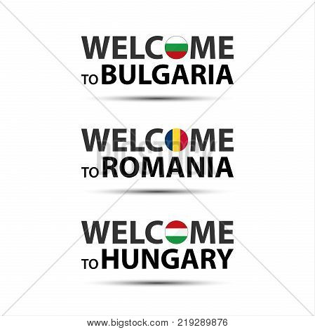 Welcome to Bulgaria welcome to Romania and welcome to Hungary symbols with flags simple modern Bulgarian Romanian and Hungarian icons isolated on white background vector illustration