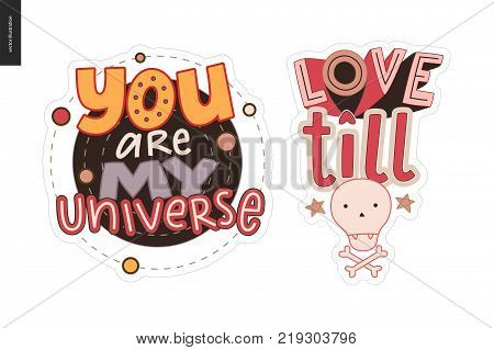 Set of contemporary girlie Love letter logo. A set of vector patches, logo and letter composition. Love till death and You are my universe lettering. Vector stickers kit.
