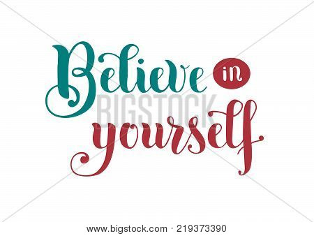 Handwritten modern calligraphy lettering of motivational phrase Believe in yourself with blue and pink letters on white background for poster, sticker, postcard