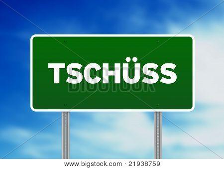Green Road Sign With Word Tschüss