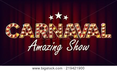 Carnaval Amazing Show Banner Sign Vector. For Party, Festival Signboard Design. Circus Style Vintage Golden Illuminated Neon Light. Illustration