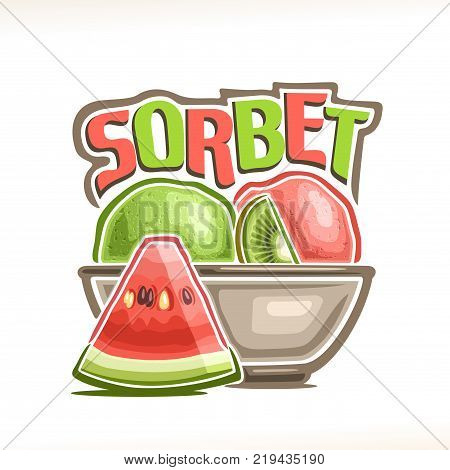 Vector logo for Watermelon Sorbet, green kiwi & red melon sherbet scoop balls in bowl, decorative font for word title sorbet, summer frozen ice cream dessert with garnish of watermelon and kiwi slices