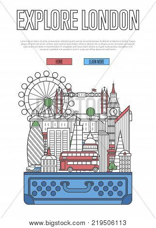 Explore London poster with famous architectural attractions in open suitcase. Worldwide traveling and time to travel vector concept in linear style. London national landmarks, tourism and journey