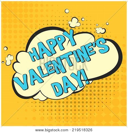 Bright orange retro comic speech bubble with HAPPY VALENTINES DAY text. Round yellow cloud shape balloon with halftone shadow in pop art style for lovely event advertisement, St. Valentines day card
