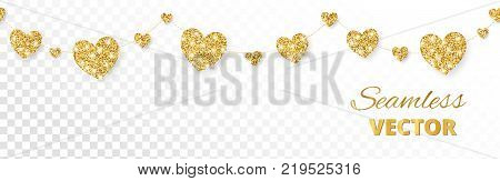 Golden hearts garland, seamless border. Vector glitter isolated on white. Great for decoration of Valentine and Mothers day cards, wedding invitations, party posters and flyers, website headers.