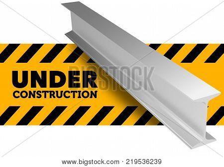 Under construction sign. Steel l-beam. Vector illustration