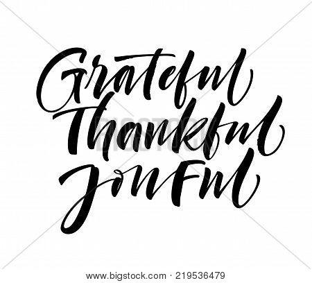 Grateful thankful joyful phrases. Ink illustration. Modern brush calligraphy. Isolated on white background.