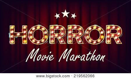 Horror Movie Marathon Background Vector. Cinema Vintage Style Illuminated Light. For Festive Advertising Design. Illustration