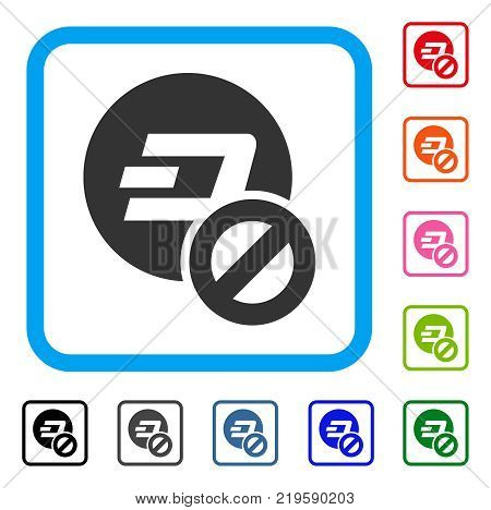 Forbidden Dashcoin icon. Flat grey pictogram symbol inside a blue rounded squared frame. Black, gray, green, blue, red, orange color additional versions of Forbidden Dashcoin vector.