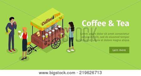 Coffee tea concept web banner. Street cart store on wheels with hot drinks surrounded customers drinking an buying beverages isometric projection vector on white background. For street cafe web page