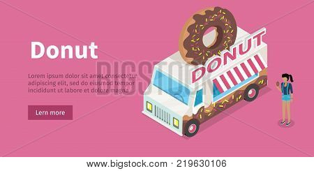 Donut web banner. Girl with donat in hand standing near eatery on wheels with big donut on roof isometric vector. Van food store with signboard. Illustration street cafe web page design