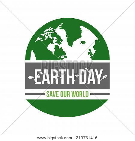Happy Earth Day logo design.Half earth globe symbol, isolated on a white background. Vector Earth Day card