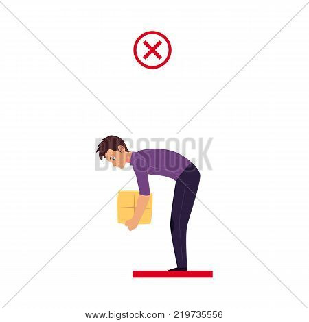 Man lifting, picking up on object in incorrect position - bent forward at waist with knees straight, cartoon vector illustration isolated on white background. Incorrect lifting posture infographics