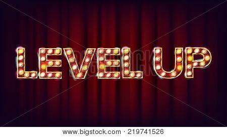 Level Up Banner Vector. Casino Shining Light Sign. For Lottery, Poker, Roulette Design. Illustration