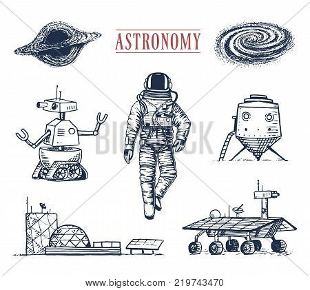 astronaut spaceman. planets in solar system. astronomical galaxy. cosmonaut explore adventure. engraved hand drawn in old sketch, vintage style space shuttle, robot and mars, lunar rover