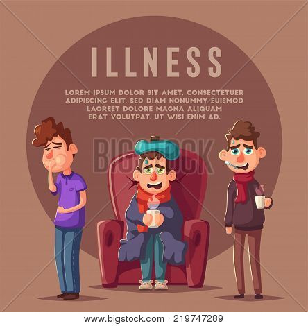 Sick people. Unhappy characters. Vector cartoon illustration. Man with cup of tea in hand. Season allergy. Person in scarf with thermometer in his mouth. Winter flu. Person is poisoned