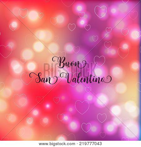Happy Valentine's Day Italian Language Buon San Valentino.blurred Defocused Background With Hearts.