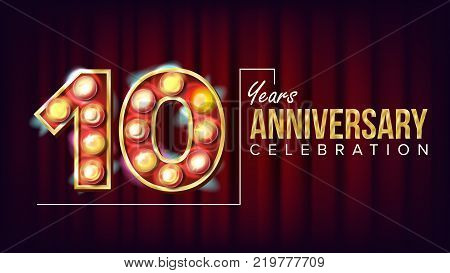 10 Years Anniversary Banner Vector. Ten, Tenth Celebration. Vintage Style Illuminated Light Digits. For Happy Birthday Luxurious Advertising Design. Business Background Illustration