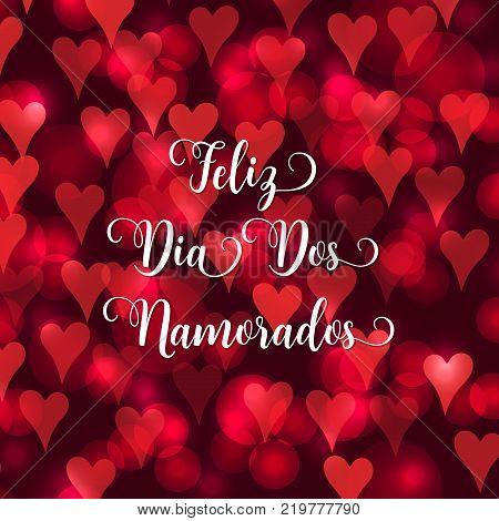 Valentine's Day Portuguese Text Feliz Dia Dos Namorados. Blurred Defocused Background With Hearts. V