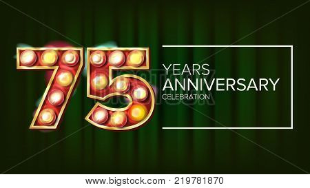 75 Years Anniversary Banner Vector. Seventy-five, Seventy-fifth Celebration. Glowing Lamps Number. For Birthday Poster Template Design. Green Background Illustration