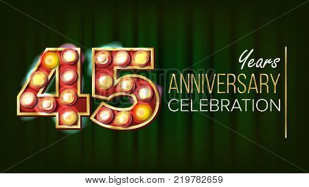 45 Years Anniversary Banner Vector. Forty-five, Forty-fifth Celebration. Glowing Lamps Number. For Business Cards, Postcards, Flyers, Gift Cards Design. Retro Background Illustration
