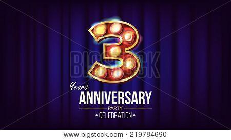 3 Years Anniversary Banner Vector. Three, Third Celebration. Vintage Golden Illuminated Neon Light Number. For Party, Banner, Badge Design. Modern Background Illustration