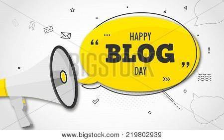 Holiday blog day. Megaphone and colorful yellow speech bubble with quote. Blog management, blogging and writing for website. Concept poster for social networks, advertising, banner. Flat design.
