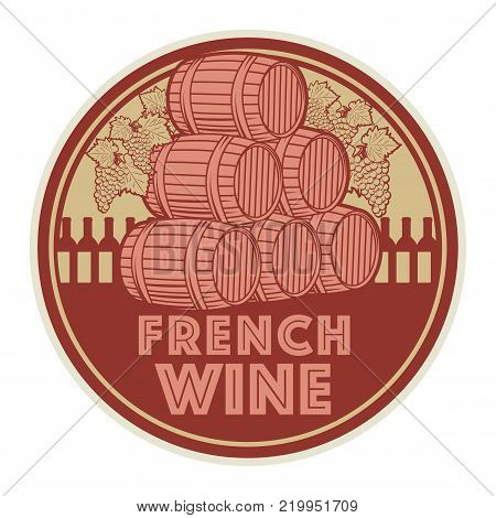 Vintage wine label or stamp, text French Wine, vector illustration
