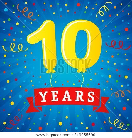 10 years anniversary celebration with colored balloons & confetti. Vector illustration design for your Celebration party the 10th years template numbers anniversary unique background, invitation, card