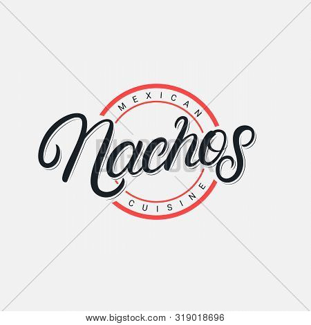 Nachos Hand Written Lettering Logo, Label, Badge, Emblem, Sign For Mexican Restaurant Menu, Cafe Bad