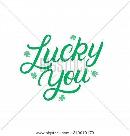 Lucky You Hand Written Lettering With Clover Quatrefoil. Modern Calligraphy Quote, Phrase. Vector Il