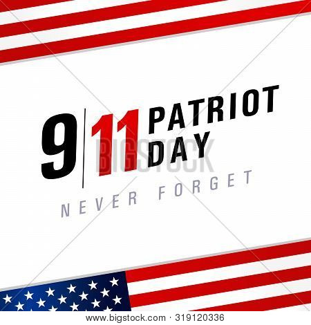 Patriot Day Usa Never Forget 9.11, Vector Poster. Patriot Day, September 11, We Will Never Forget, L