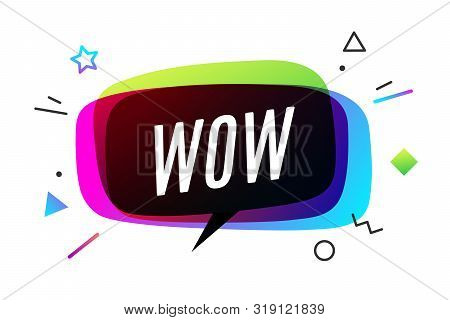 Wow Banner, Speech Bubble, Poster And Sticker Concept, Geometric Style With Text Wow. Icon Message S
