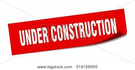 Under Construction Sticker. Under Construction Square Isolated Sign. Under Construction