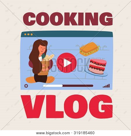 Bright Flyer Inscription Cooking Vlog Cartoon Joyful Happy Woman With Groceries. Bag Fresh Pastries