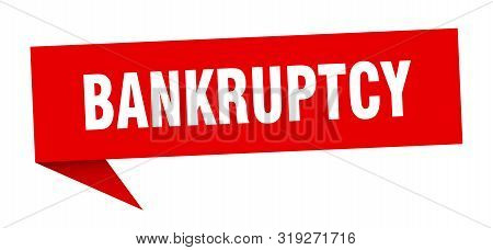 Bankruptcy Speech Bubble. Bankruptcy Sign. Bankruptcy Banner