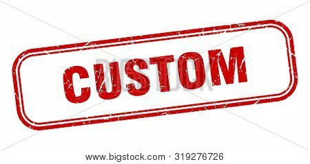 Custom Stamp. Custom Square Grunge Sign. Custom