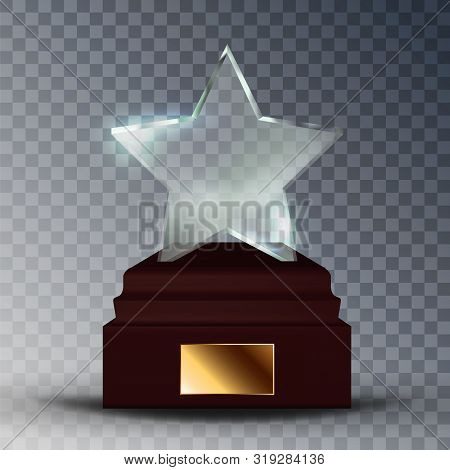 Modern Glass Trophy Award In Star Form Vector. Concept Of Glossy Trophy On Wooden Pedestal With Blan