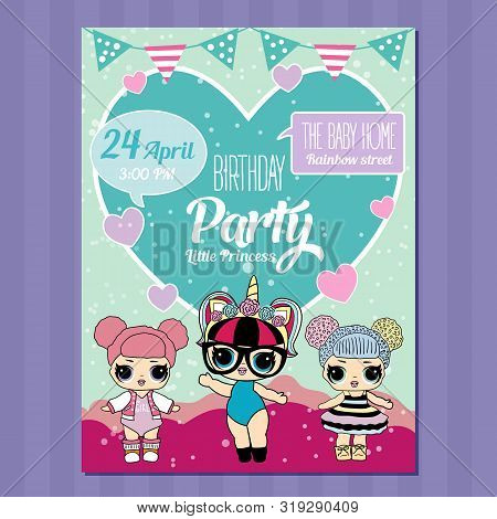 Birthday Invitation With Cute Lol Dolls. Element Of Design For Invite Card.