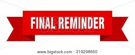 Final Reminder Ribbon. Final Reminder Isolated Sign. Final Reminder Banner