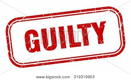 Guilty Stamp. Guilty Square Grunge Sign. Guilty