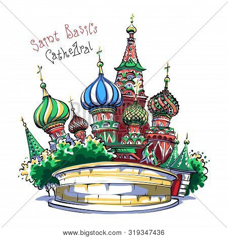 Vector Color Sketch Of The Cathedral Of Vasily The Blessed Or Saint Basil Cathedral In Moscow, Russi