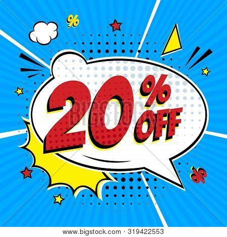 Comic Lettering 20 Percent Off Sale In The Speech Bubble Comic Style Flat Design. Retro Vintage Pop