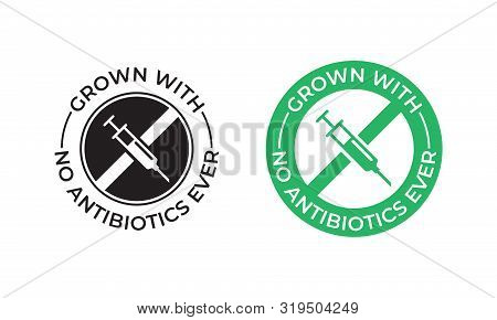 Grown With No Antibiotics Food Label Stamp, No Hormones Chicken And Beef Or Pork Meat Vector Logo. N